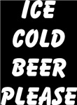 Ice Cold Beer Please