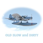 Old Slow and Dirty