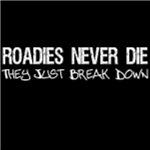 Roadies Never Die