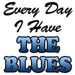 Every Day I Have The Blues Drinkware