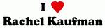 I Love Rachel Kaufman