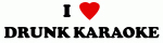 I Love DRUNK KARAOKE