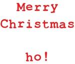 Merry Christmas ho!