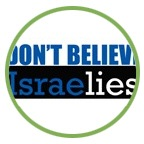 Don't Believe IsraeLIES. SEEK THE TRUTH.