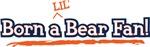 Born a lil' Bear Fan