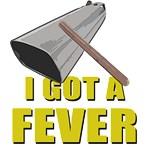 I've Got A Fever