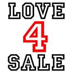 LOVE 4 SALE