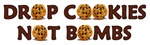 Drop Cookies Not Bombs!