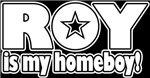 ROY is my homeboy!