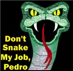 Don't Snake My Job, Pedro!