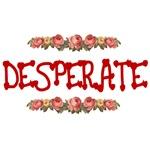 Desperate