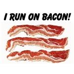 I run on bacon