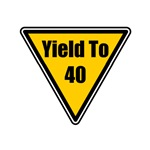 Yield To 40