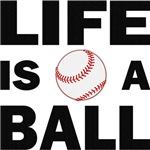 Life Is A Ball Baseball