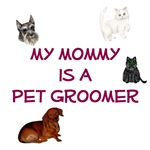 My Mommy is a Pet Groomer