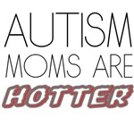autism moms are hotter