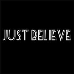 Just Believe Classic