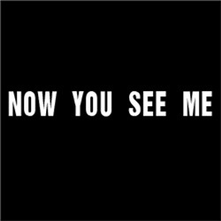 Now You See Me ##
