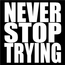 Never Stop Trying #