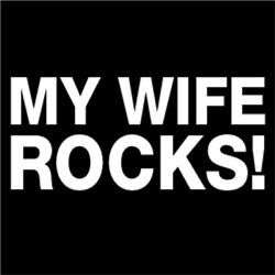 MY WIFE ROCKS! FUNNY HUMOR