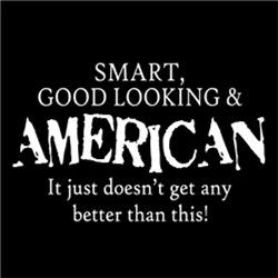 Smart, Good Looking & AMERICAN