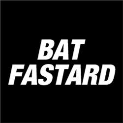 Bat Fastard FUNNY