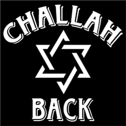 Challah Back Holla FUNNY Jewish