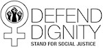 Defend Dignity - Stand for Social Justice