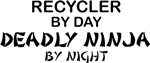 Recycler Deadly Ninja