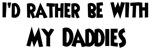 I'd rather: <strong>Daddies</strong>