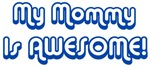 My <strong>Mommy</strong> is Awesome