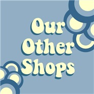 KEEP SHOPPING IN OUR OTHER STORES!