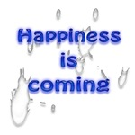 Happiness is coming