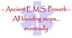 Ancient EMS Proverb - Bleeding