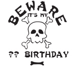Beware its my birthday