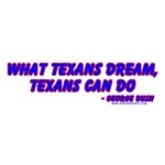 What Texan Dream, Texans Can Do