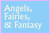 Angels, Fairies & Fantasy