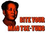 Bite Your Mao Tse-Tung