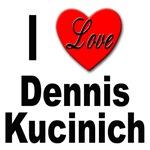 I Love Dennis Kucinich