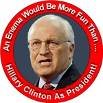 Cheney Says Stop Hillary Clinton