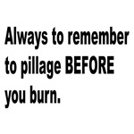 Pillage Before Burning Quote