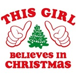 This Girl Believes In Christmas