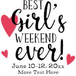 Best Girl's Weekend Ever Personalized