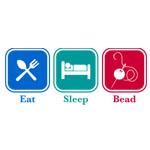 Eat Sleep Bead