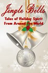 Jingle Bells: Tales of Holiday Spirit from Around