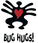 Bug Hugs!