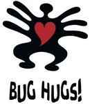 Bug Hugs!