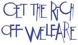 Get the Rich off Welfare!
