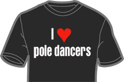 I Love Pole Dancers