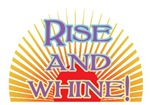 Rise and Whine!